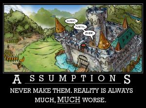 Assumptions: always a dangerous game...