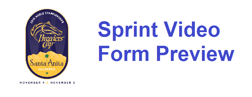Breeders' Cup 2016: Sprint Video Form Preview
